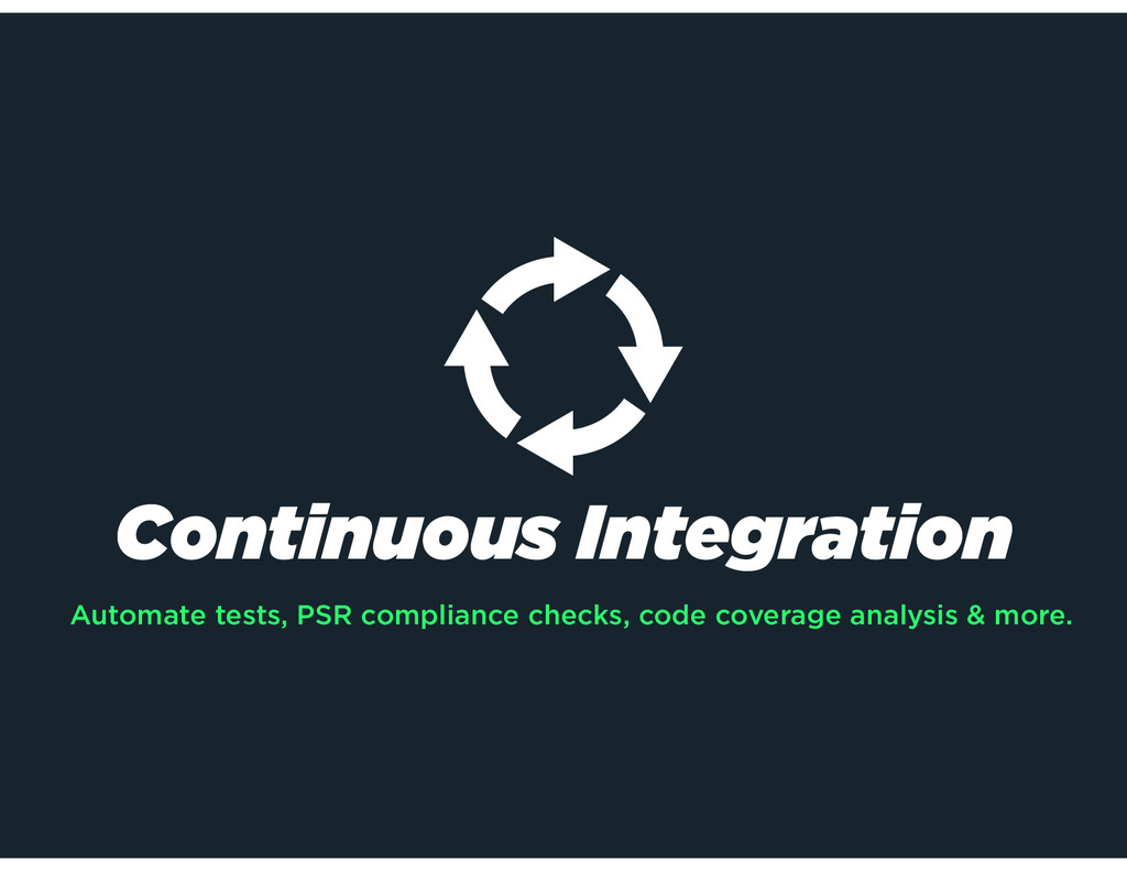 Continuous Integration Automate tests, PSR comp...