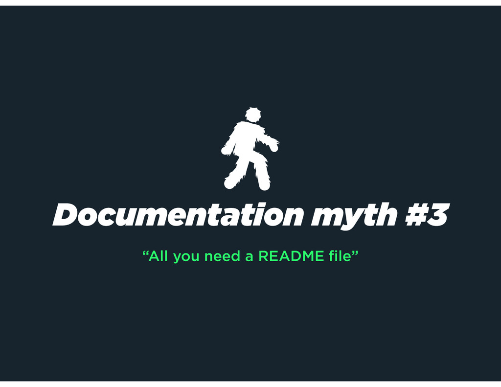 """All you need a README file"" Documentation myth ..."