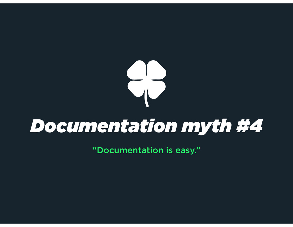 """Documentation is easy."" Documentation myth #4"