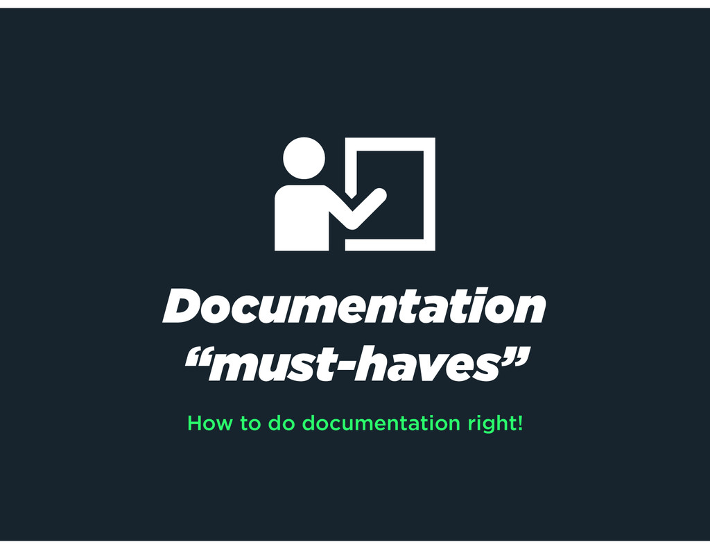 "Documentation ""must-haves"" How to do documentat..."