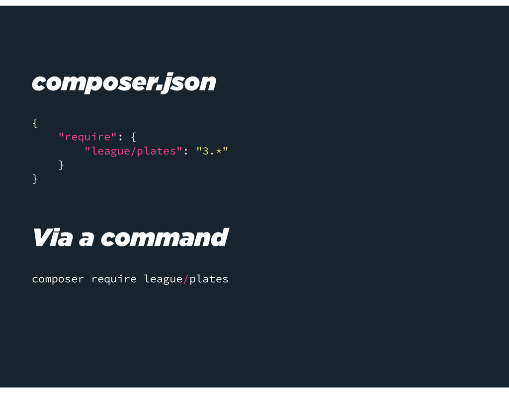 "composer.json { ""require"": { ""league/plates"": ""..."