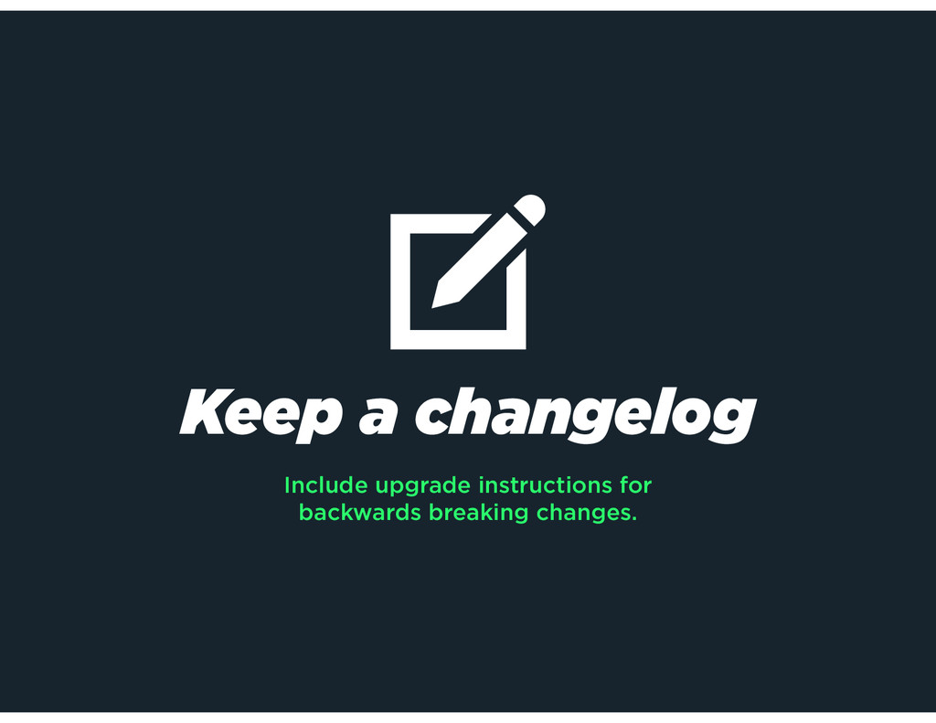 Keep a changelog Include upgrade instructions f...