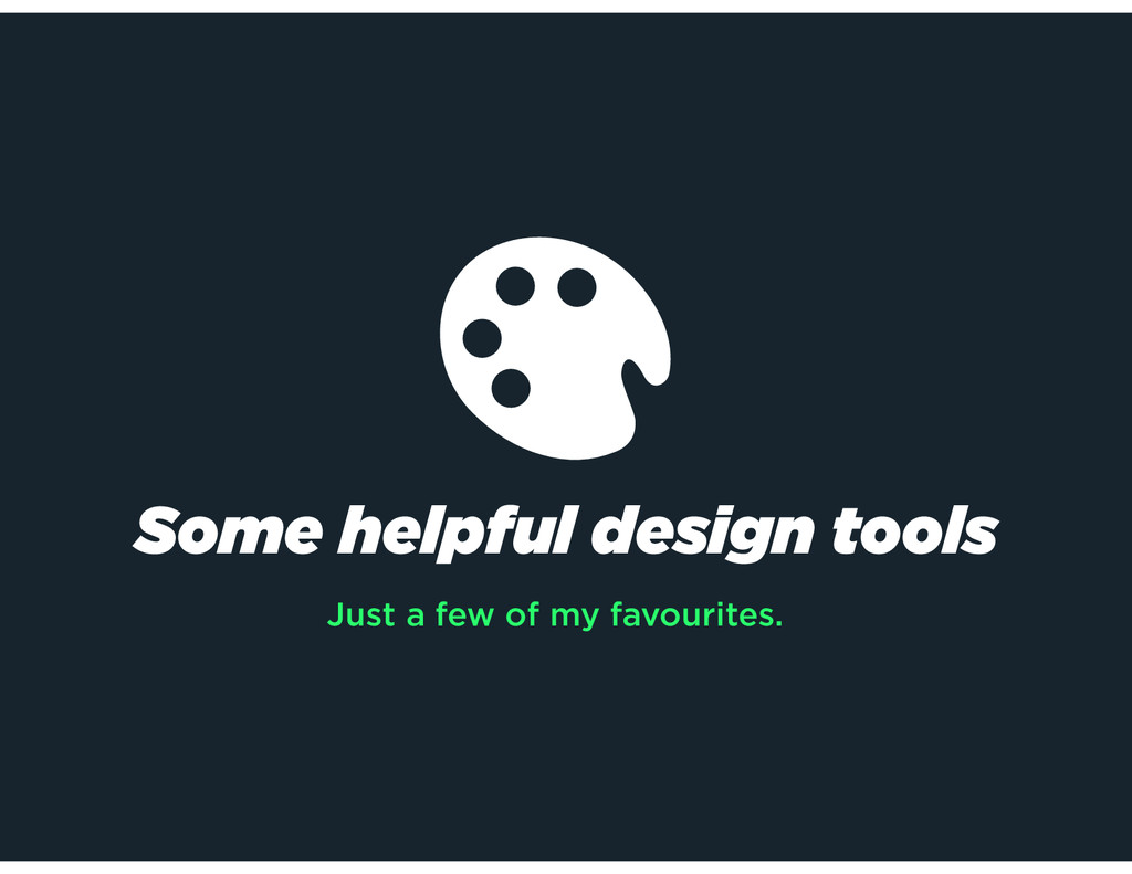 Some helpful design tools Just a few of my favo...