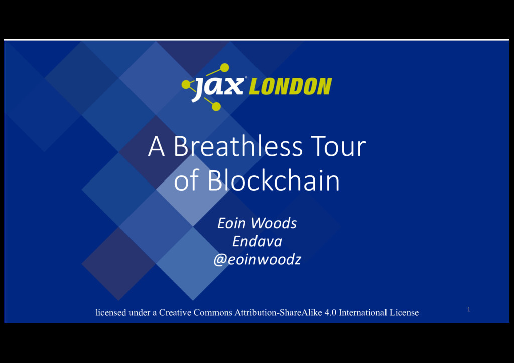 A Breathless Tour of Blockchain Eoin Woods Enda...