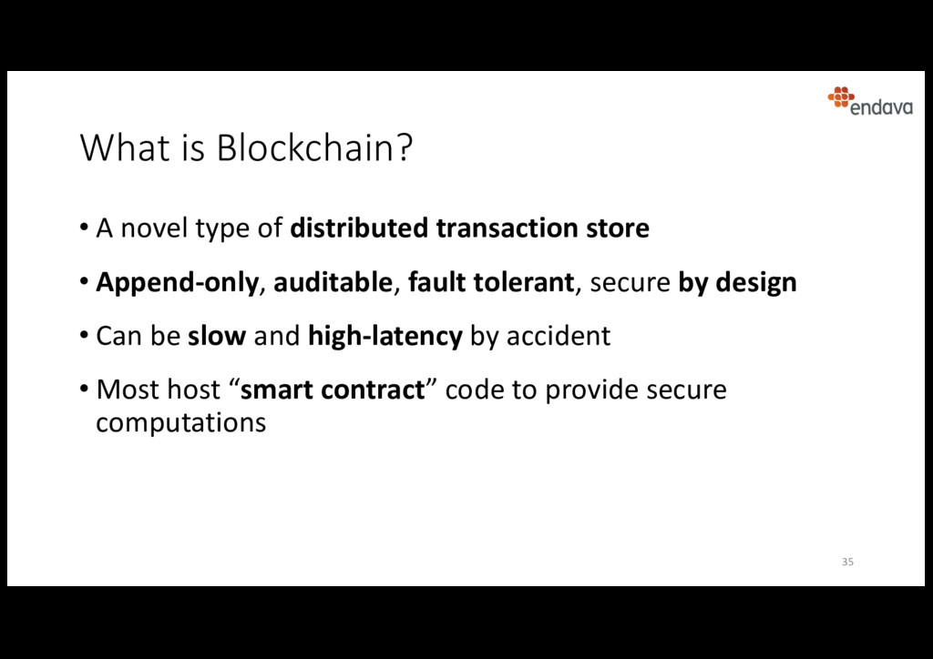 What is Blockchain? • A novel type of distribut...