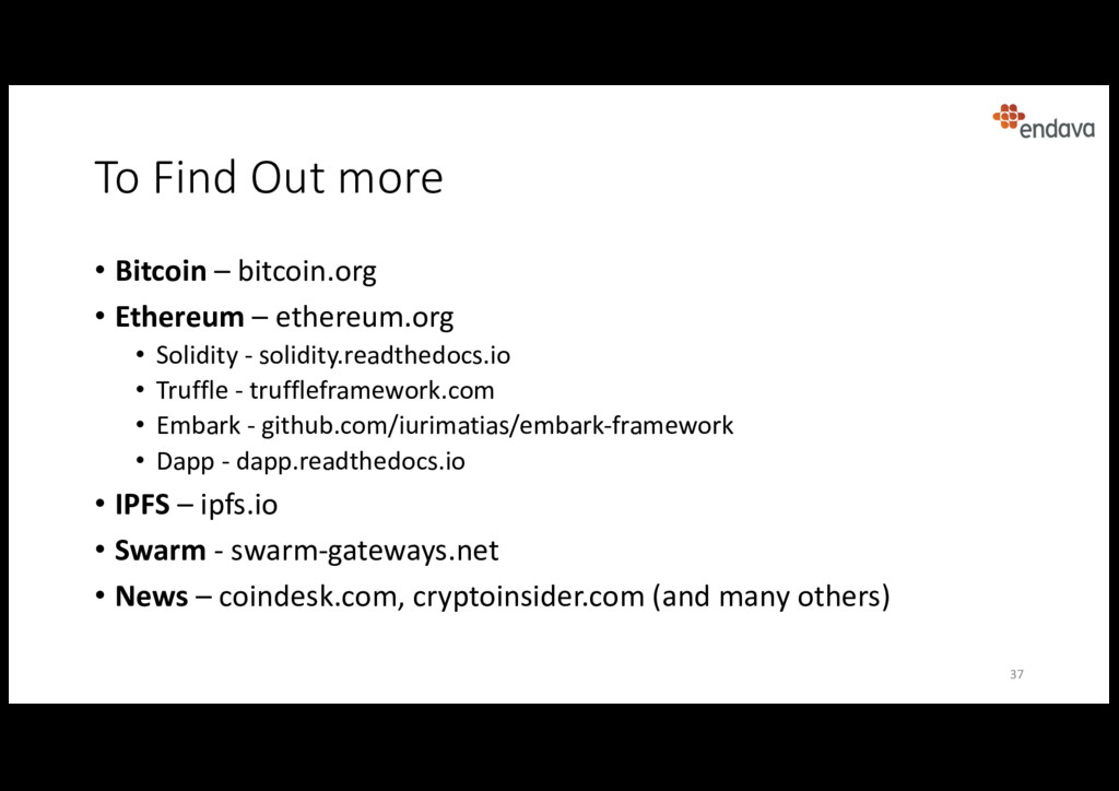 To Find Out more • Bitcoin – bitcoin.org • Ethe...