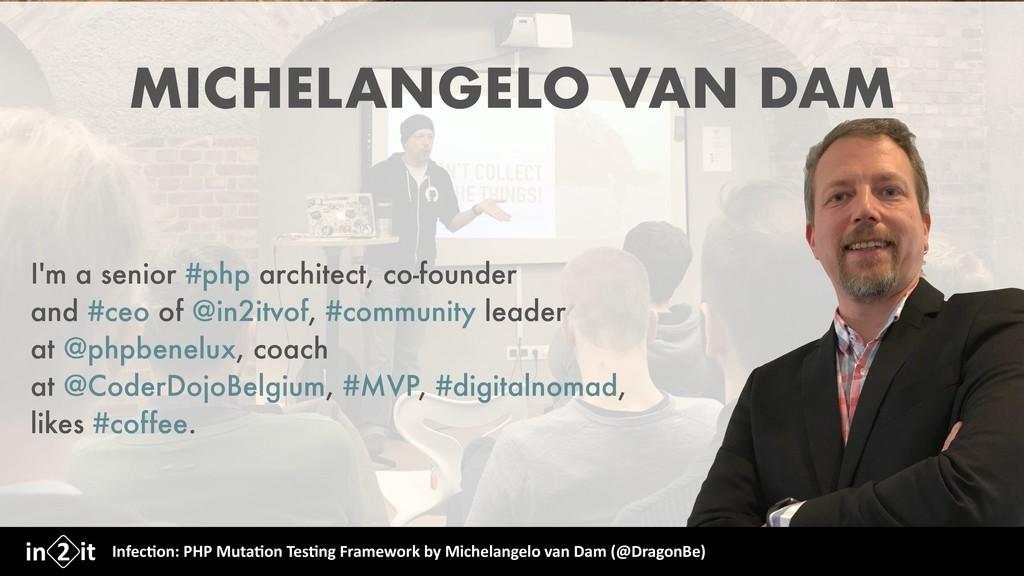 MICHELANGELO VAN DAM I'm a senior #php architec...
