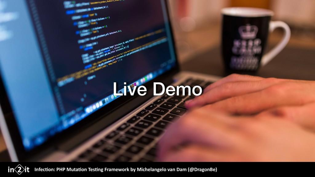 Live Demo Infec&on: PHP Muta&on Tes&ng Framewor...