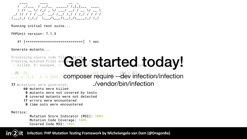 Get started today! composer require --dev infec...