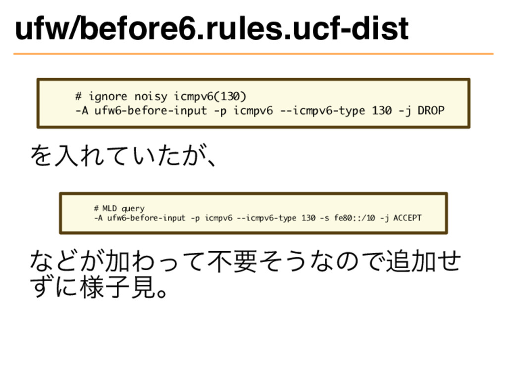 ufw/before6.rules.ucf-dist # ignore noisy icmpv...