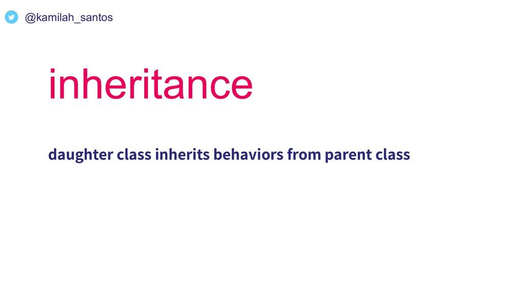 @kamilah_santos inheritance daughter class inhe...