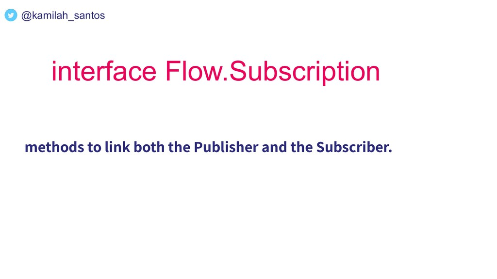 interface Flow.Subscription methods to link bot...