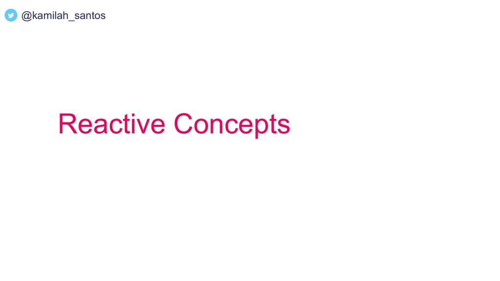 Reactive Concepts @kamilah_santos