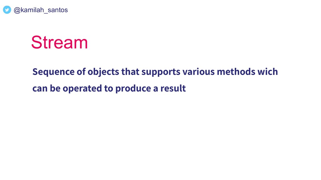 Stream Sequence of objects that supports variou...