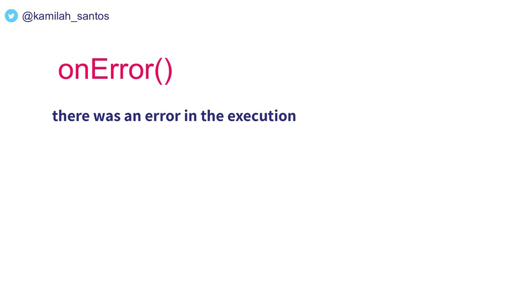 onError() there was an error in the execution @...