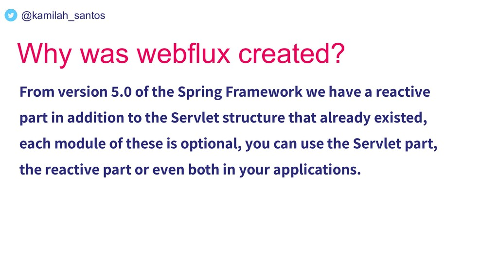 Why was webflux created? From version 5.0 of th...