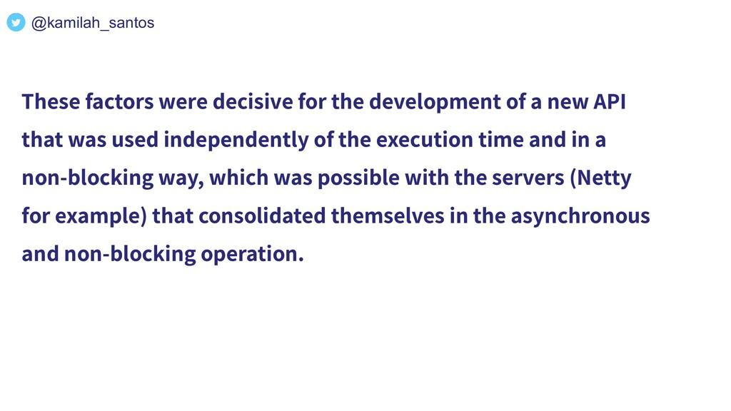 These factors were decisive for the development...