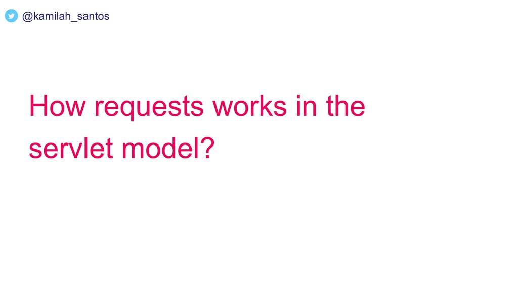 How requests works in the servlet model? @kamil...