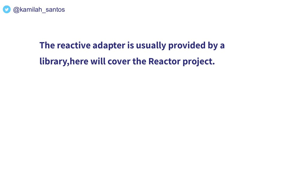 The reactive adapter is usually provided by a l...