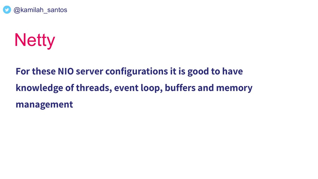 Netty For these NIO server configurations it is ...