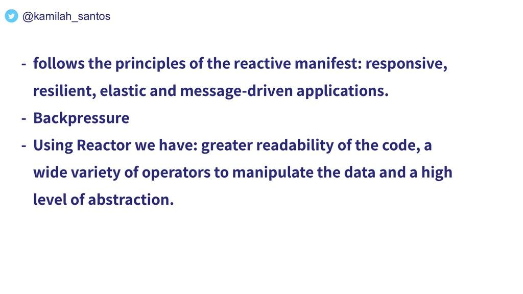 - follows the principles of the reactive manife...