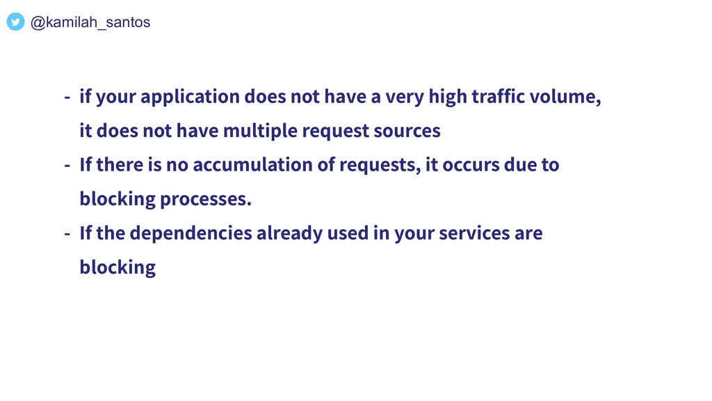 - if your application does not have a very high...