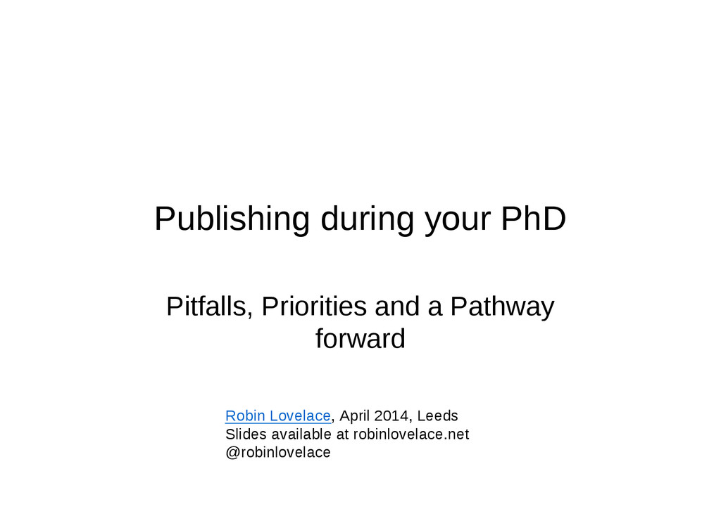 Publishing during your PhD Pitfalls, Priorities...