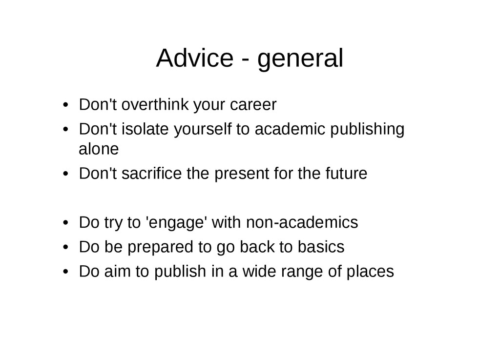 Advice - general • Don't overthink your career ...
