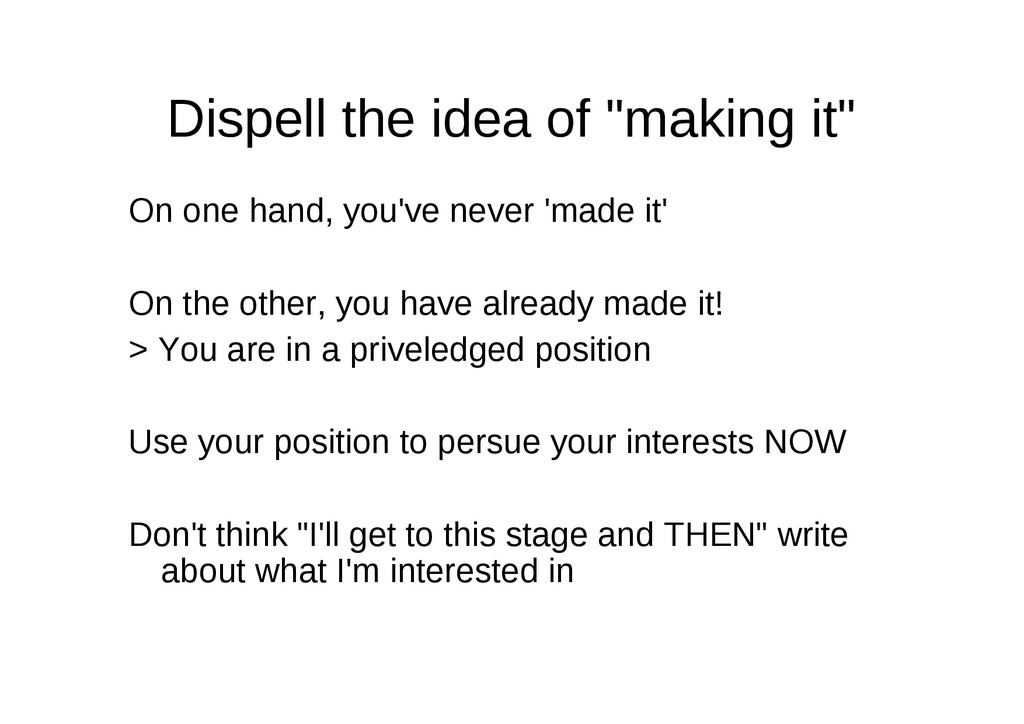 """Dispell the idea of """"making it"""" On one hand, yo..."""