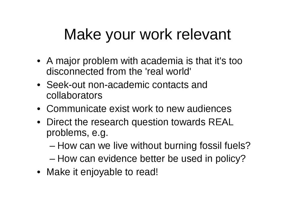 Make your work relevant • A major problem with ...
