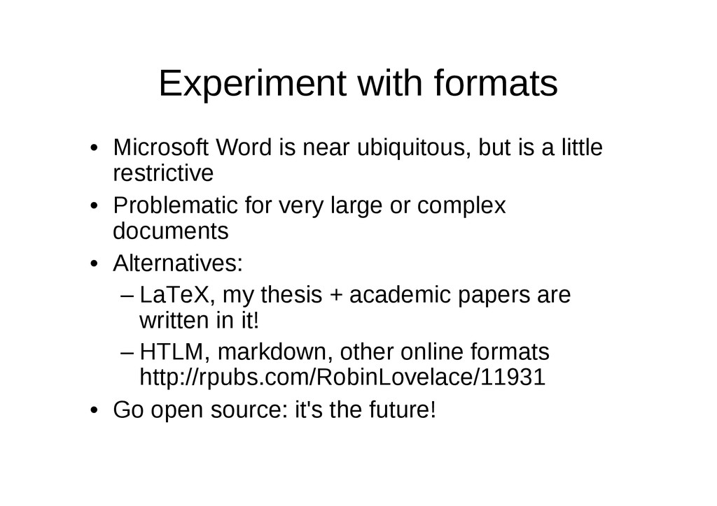 Experiment with formats • Microsoft Word is nea...