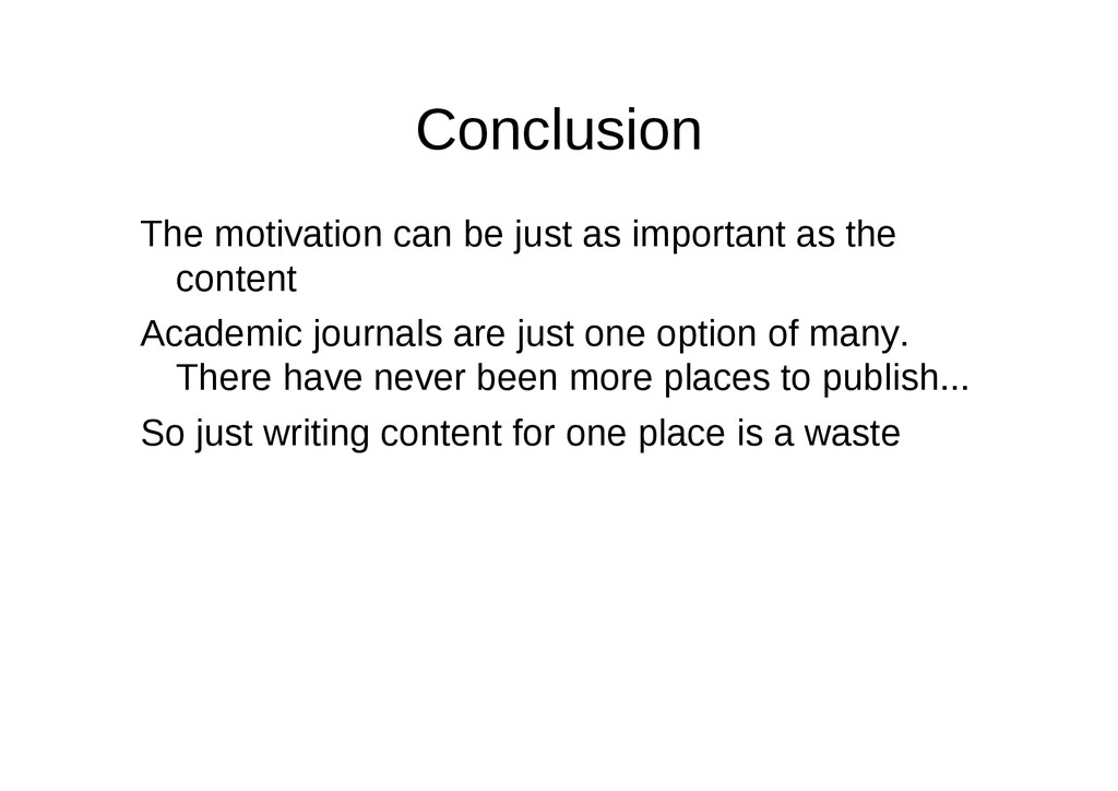 Conclusion The motivation can be just as import...