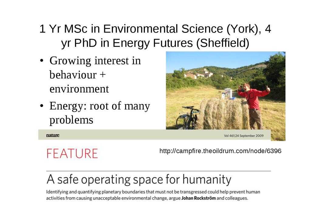1 Yr MSc in Environmental Science (York), 4 yr ...