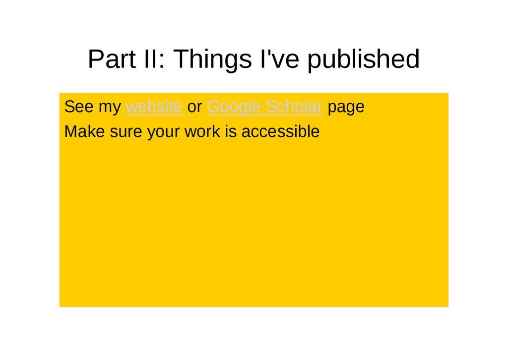 Part II: Things I've published See my website o...
