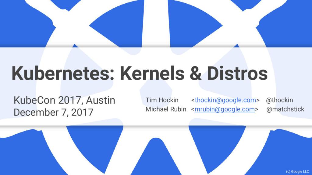 Google Cloud Platform Kubernetes: Kernels & Dis...