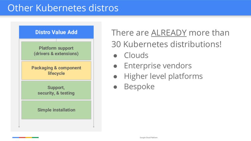 Google Cloud Platform Other Kubernetes distros ...