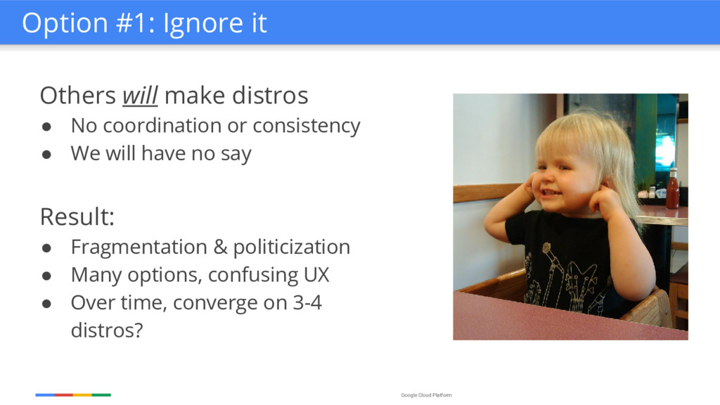 Google Cloud Platform Others will make distros ...