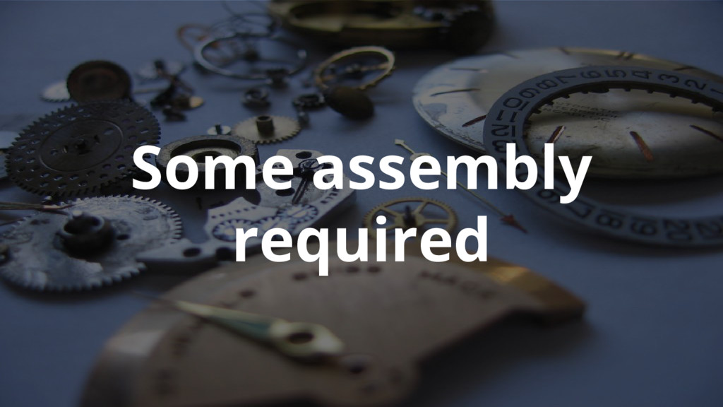 Google Cloud Platform Some assembly required