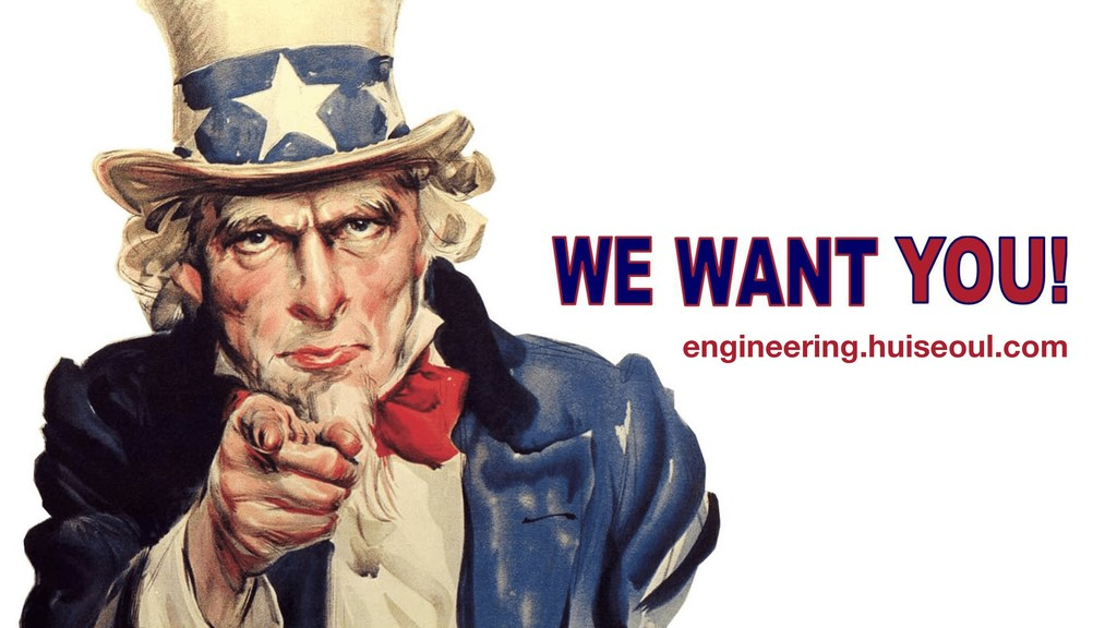 WE WANT YOU! WE WANT YOU! engineering.huiseoul....