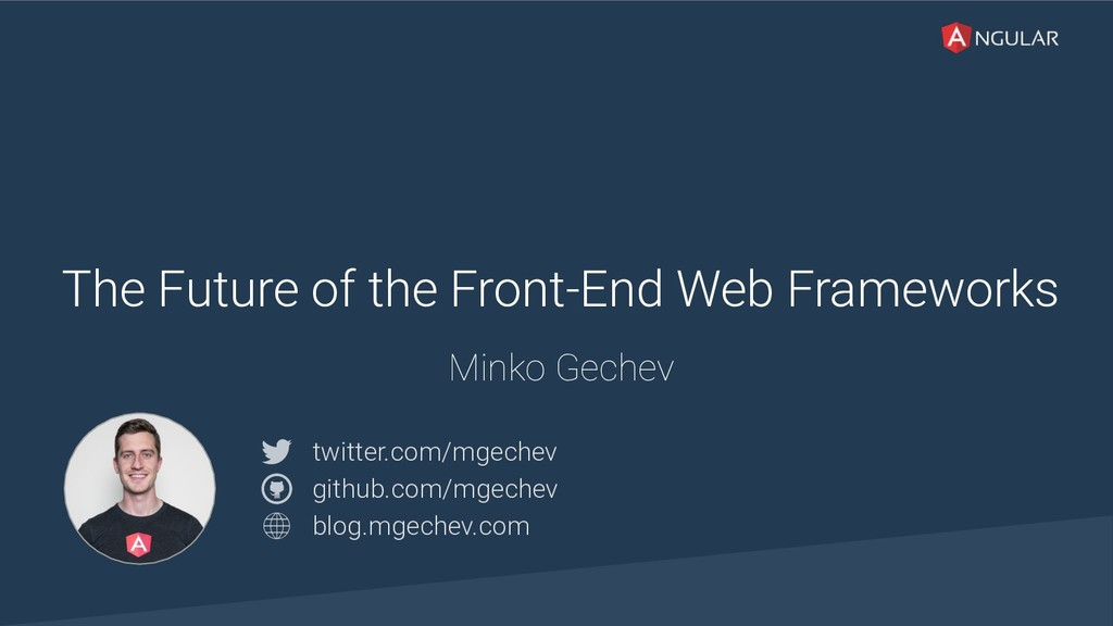 @yourtwitter The Future of the Front-End Web Fr...