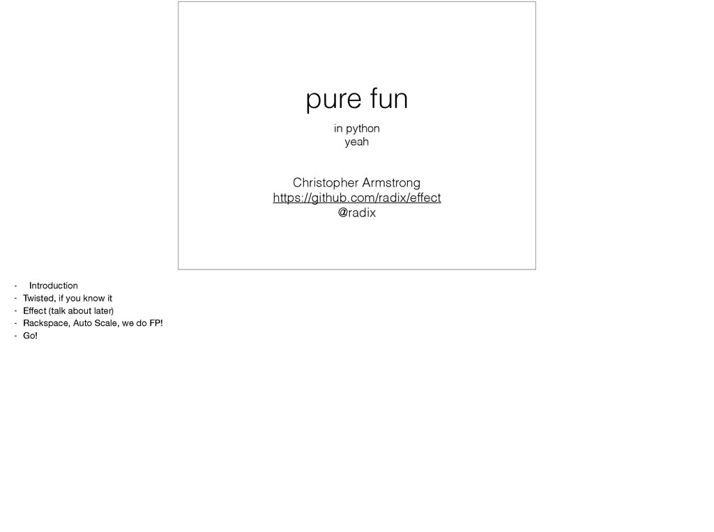 pure fun in python yeah Christopher Armstrong h...