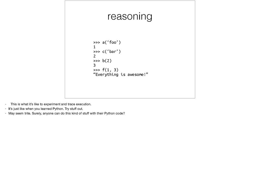 reasoning >>> a('foo') 1 >>> c('bar') 2 >>>...