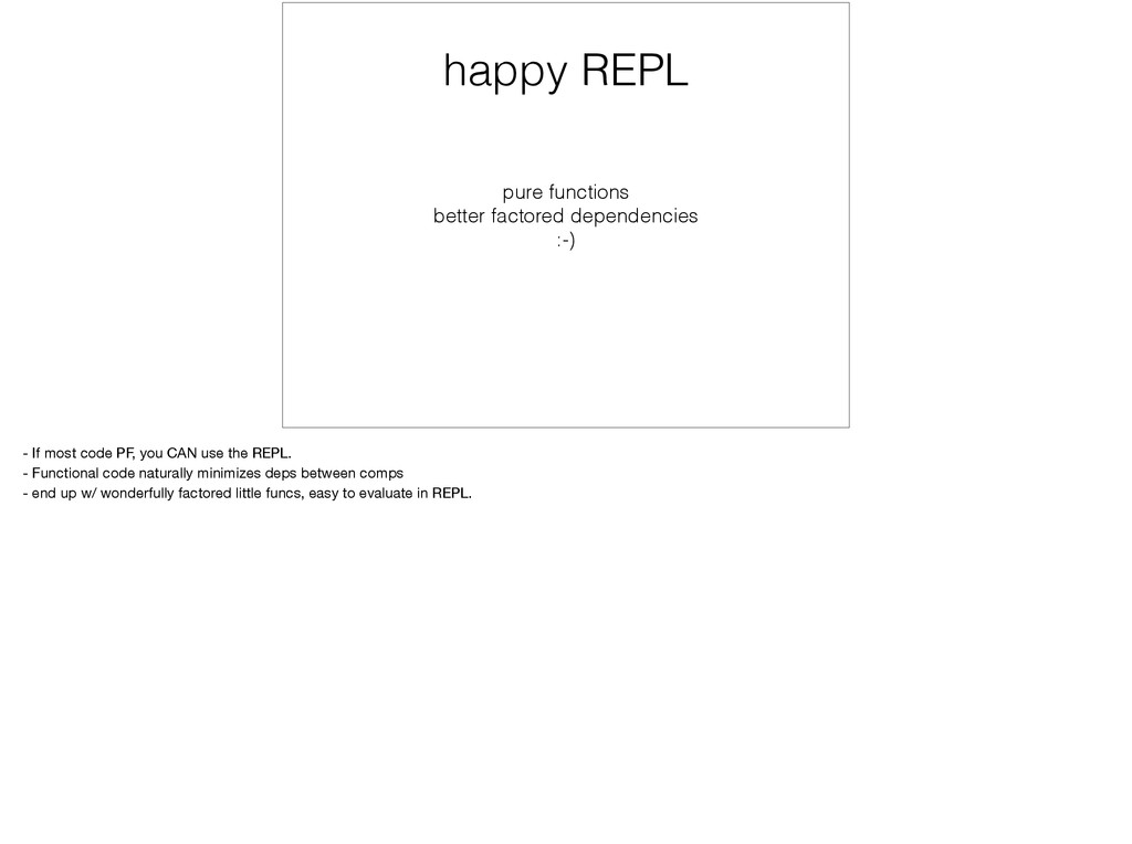 happy REPL pure functions better factored depen...