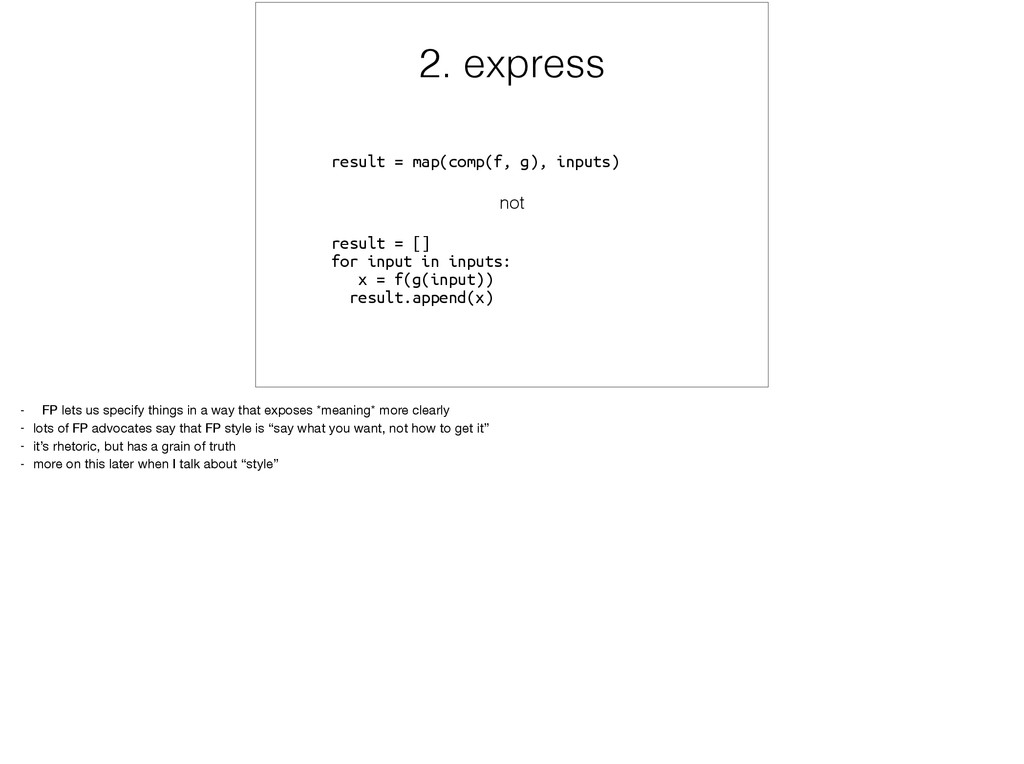 2. express result = map(comp(f, g), inputs) not...