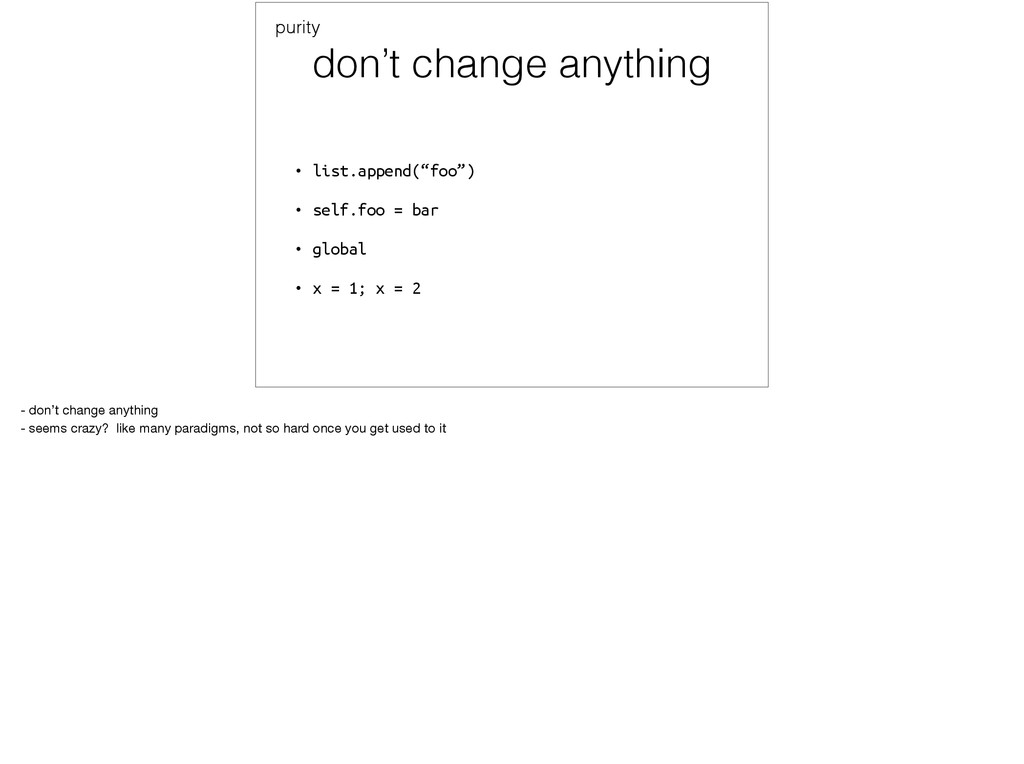 "don't change anything • list.append(""foo"") • se..."