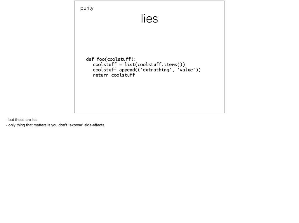lies def foo(coolstuff): coolstuff = list(cool...