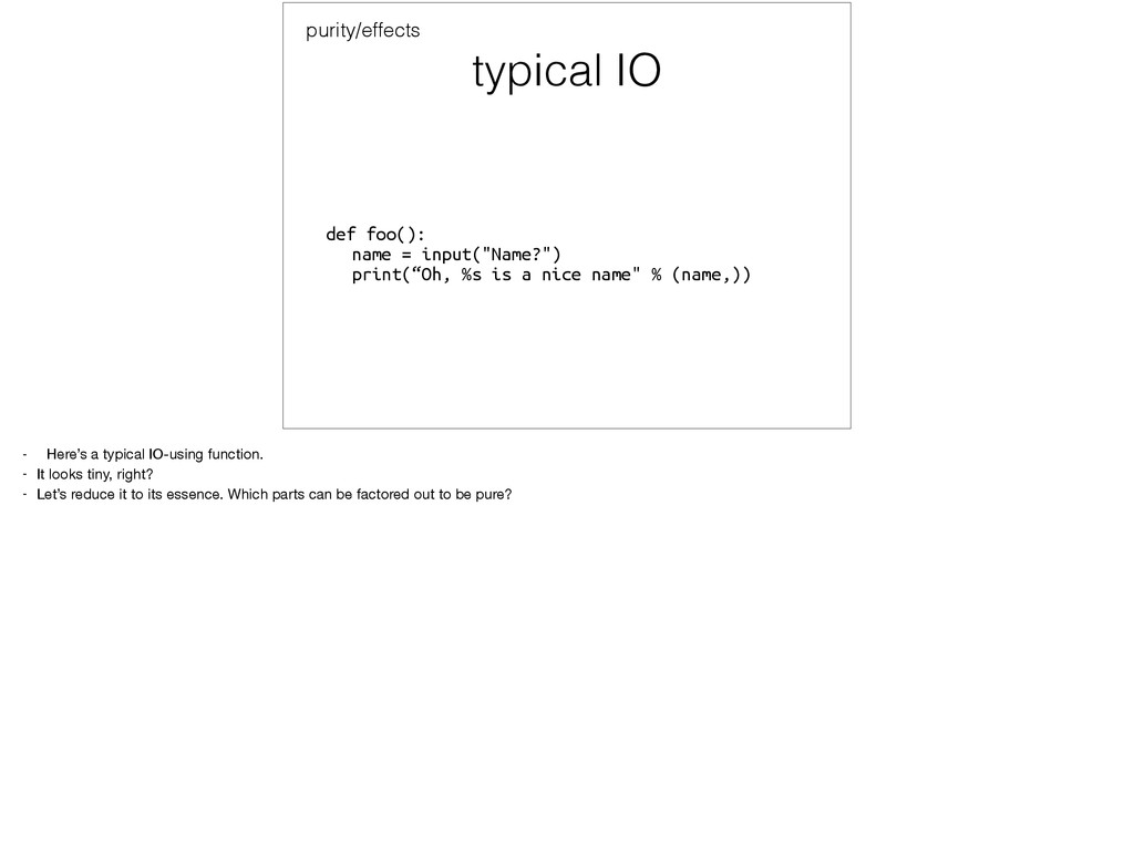 typical IO def foo():