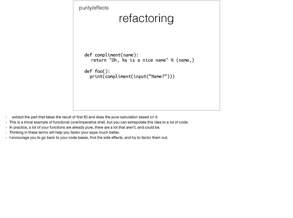 "refactoring def compliment(name): return ""Oh, ..."