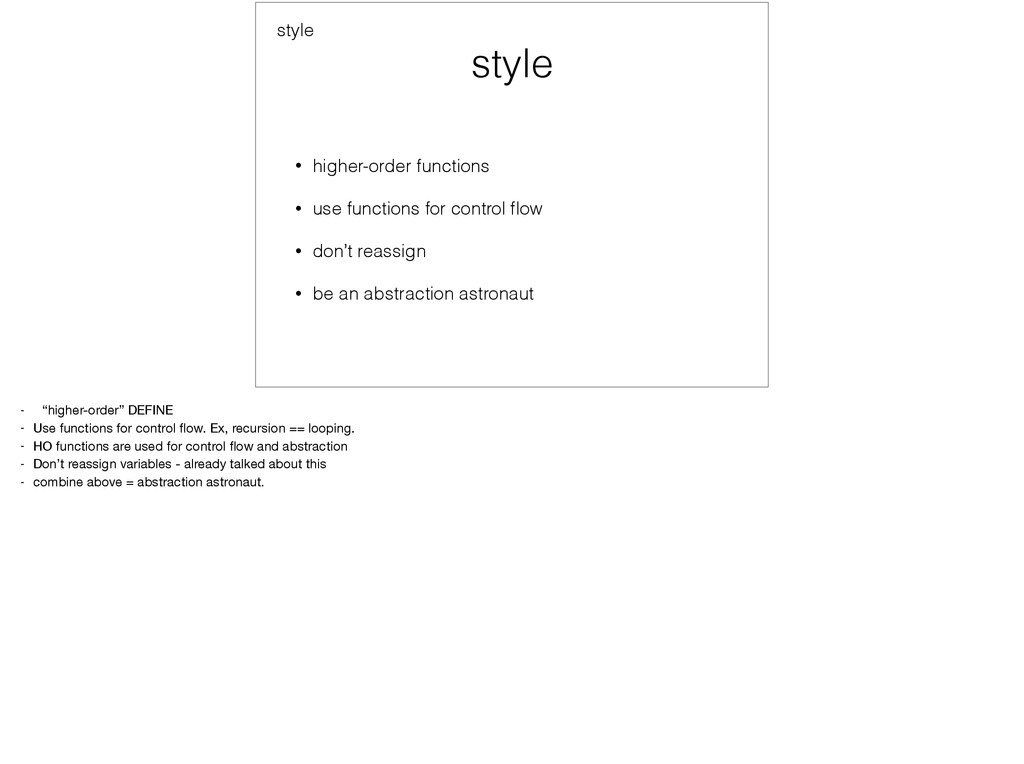 style • higher-order functions • use functions ...