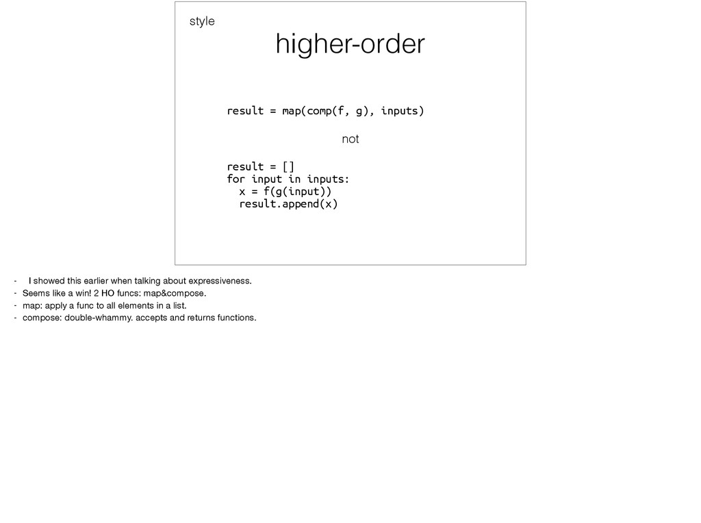 higher-order result = map(comp(f, g), inputs) n...